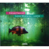 Edgar Knecht: Good Morning Lilofee [Digipak] *