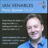 Ian Venables: Piano Quintet Op. 27, et al. / Mark Bebbington & Graham Lloyd, piano