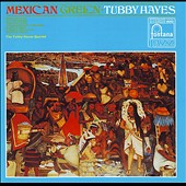Tubby Hayes: Mexican Green