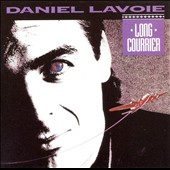 Daniel Lavoie: Long Courrier