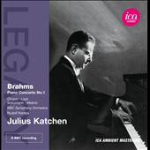 Brahms: Piano Concerto No. 1; Chopin; Liszt; Schumann et al.  / Julius Katchen, piano