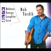 Robert Tardik: Balance Energy Laughter Love [Digipak]