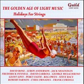 The Golden Age of Light Music: Holidays for Strings - Leroy Anderson, Percy Faith, Reg Owen, Frederick Fennell et al.
