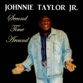 Johnnie Taylor Jr.: Second Time Around