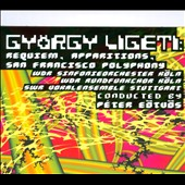 Gy&#246;rgy Ligeti: Requiem; Apparitions; San Francisco Polyphony / Barbara Hannigan, Susan Parry