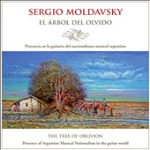 El Arbol del Olvido (The Tree of Oblivion) - Argentine works for guitar by Aguirre, Gilardi, Crespo, Guastavino, Luna et al. / Sergio Moldavsky, guitar