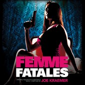 Joe Kraemer: Femme Fatales [Original Television Soundtrack]