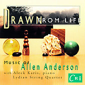 Drawn From Life - Music of Allen Anderson / Karis, et al