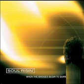Soul Risin': When the Bridges Begin to Burn