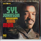 Syl Johnson: Mississippi Mainman *