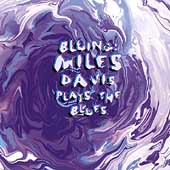 Miles Davis: Bluing: Miles Davis Plays the Blues