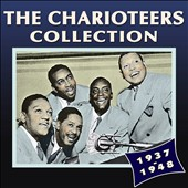 The Charioteers: The Charioteers Collection: 1937-1948 *