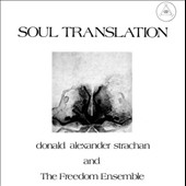 Donald Alexander Strachan and the Freedom Ensemble/Donald Alexander Strachan: Soul Translation: A Spiritual Suite