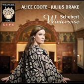 Schubert: Winterreise / Alice Coote, mezzo-soprano; Julius Drake, piano