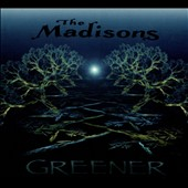 The Madisons: Greener [Digipak]