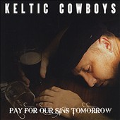 Frank Mackey/Frank Mackey and the Keltic Cowboys: Pay for Our Sins Tomorrow