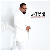 Hezekiah Walker: Azusa: The Next Generation *