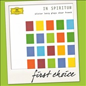 In Spiritum - Franck: Piece heroique; Prelude, Fugue et Variation, Op. 18; Trois Chorals / Olivier Latry, organ