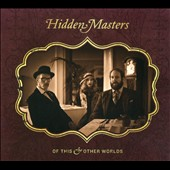 Hidden Masters: Of This & Other Worlds [Digipak]