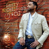 Chosen Generation/CG/Larry McCullough: The Morning