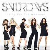 The Saturdays: Living for the Weekend