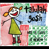 Talulah Gosh: Was It Just a Dream? [Digipak] *