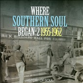 Various Artists: Where Southern Soul Began, Vol. 2: 1955-1962
