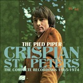 Crispian St. Peters: The Pied Piper: The Complete Recordings 1965-1974 *