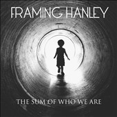 Framing Hanley: The Sum of Who We Are [Digipak]