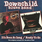 Downchild Blues Band: It's Been So Long/Ready to Go