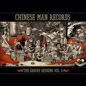 Chinese Man: Chinese Man Records: Groove Sessions, Vol. 3 *