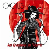 Cactus: An Evening in Tokyo