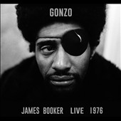 James Booker: Gonzo James Booker Live 1976 [Slipcase]