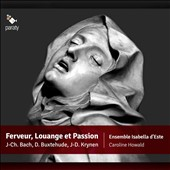 Ferveur, Louange et Passion - German music of the 17th century by J.C. Bach, Kuhnel, Schein, Krynen, Bernhardt, Rosenmuller, Buxtehude / Ensemble Isabella d'Este