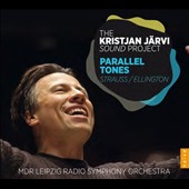 Parallel Tones - The Kristjan Jarvi Sound Project - R. Strauss: Sinfonia Domestica; Duke Ellington: Harlem / MDR Leipzig Radio SO