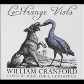 William Cranford (fl. 1630): Consort Music for 4, 5 and 6 Viols / Loren Ludwig & John Rozendaal, treble viol; Kivie Cahn-Lipman & James Waldo, tenor viol; Zoe Weiss, bass viol