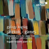 György Kurtág: Játékok (games) - complete works for piano duo & selected transcriptions / Bugallo-Williams Piano Duo