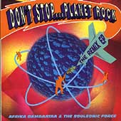 Afrika Bambaataa/Afrika Bambaataa & the Soulsonic Force: Don't Stop...Planet Rock: The Remix EP [EP]