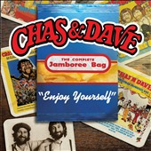 Chas & Dave: Enjoy Yourself *