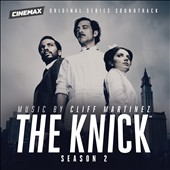 Cliff Martinez/Gregory Tripi: The Knick: Season 2 [Original TV Soundtrack]