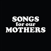 Fat White Family: Songs for Our Mothers [Digipak]