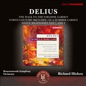 Delius: The Walk to the Paradise Garden; North Country Sketches; In a Summer Garden; & more / Richard Hickox, Bournemouth Symphony Orchestra