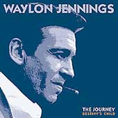 Waylon Jennings: The Journey: Destiny's Child [Box]