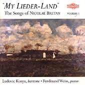 My Lieder-Land - The Songs of Nicolae Bretan Vol 1