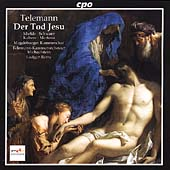 Telemann: Der Tod Jesu / R&#233;my, Mertens, Mields, Kobow, et al