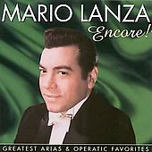 Mario Lanza (Actor/Singer): Encore!: Greatest Arias & Operatic Favorites