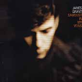 James Grant: Sawdust in My Veins