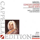 Cappella Edition - Handel: Concerti Grossi, Silete Venti