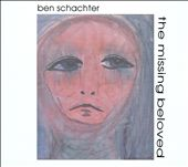 Ben Schachter: Missing Beloved