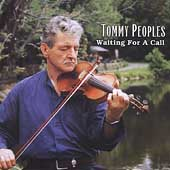 Tommy Peoples: Waiting for a Call *